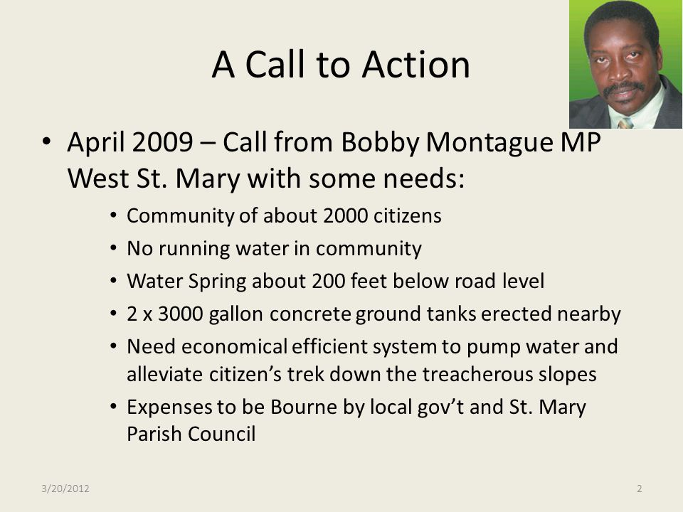 A Call to Action April 2009 – Call from Bobby Montague MP West St. Mary with some needs: Community of about 2000 citizens.