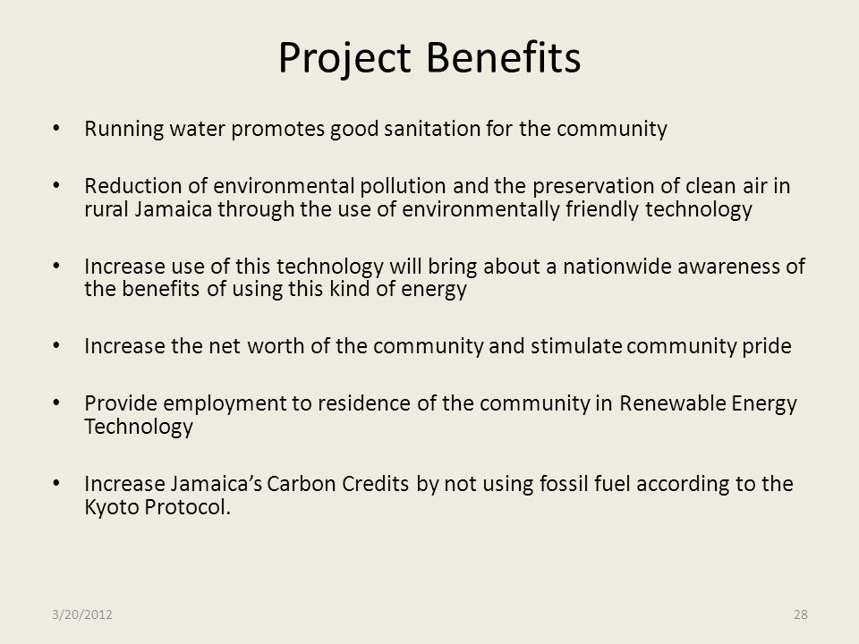 Project Benefits Running water promotes good sanitation for the community.