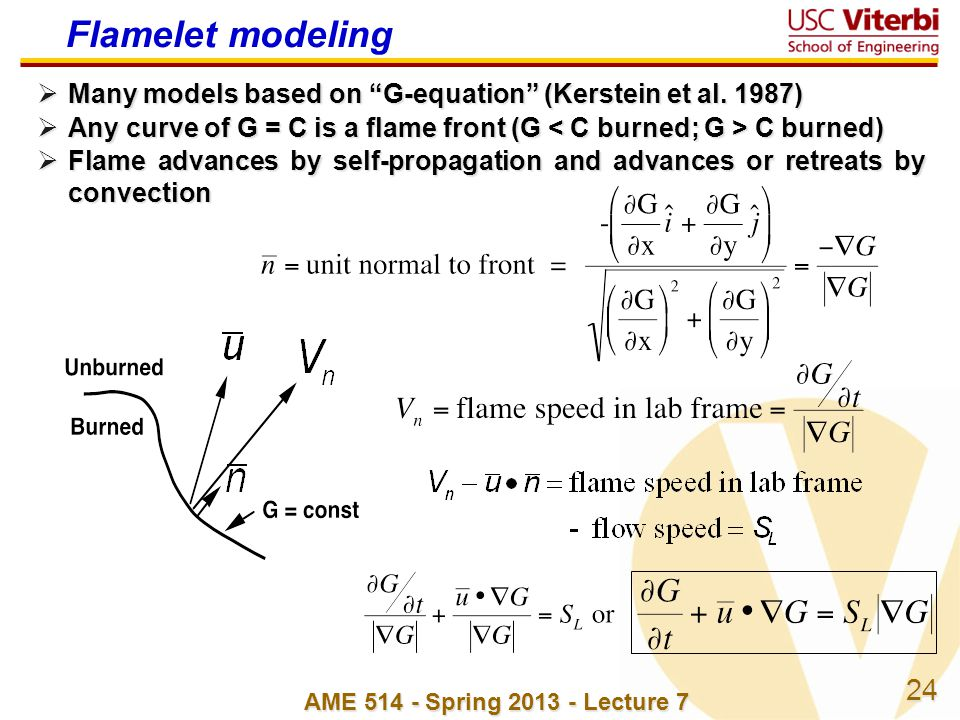 Flamelet modeling Many models based on G-equation (Kerstein et al. 1987) Any curve of G = C is a flame front (G < C burned; G > C burned)