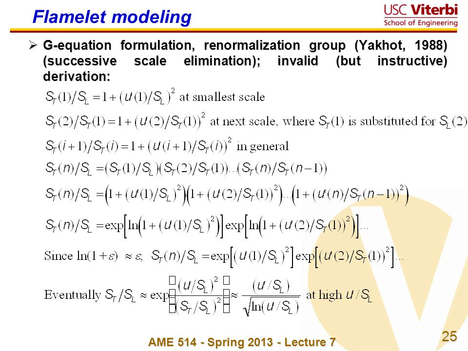 Flamelet modeling G-equation formulation, renormalization group (Yakhot, 1988) (successive scale elimination); invalid (but instructive) derivation: