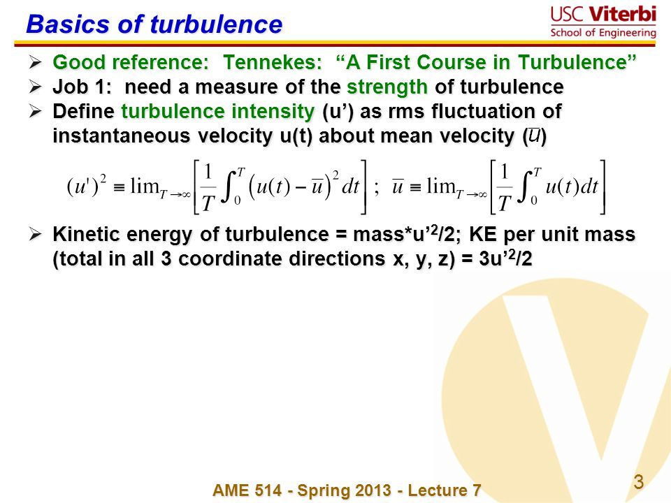 Basics of turbulence Good reference: Tennekes: A First Course in Turbulence Job 1: need a measure of the strength of turbulence.