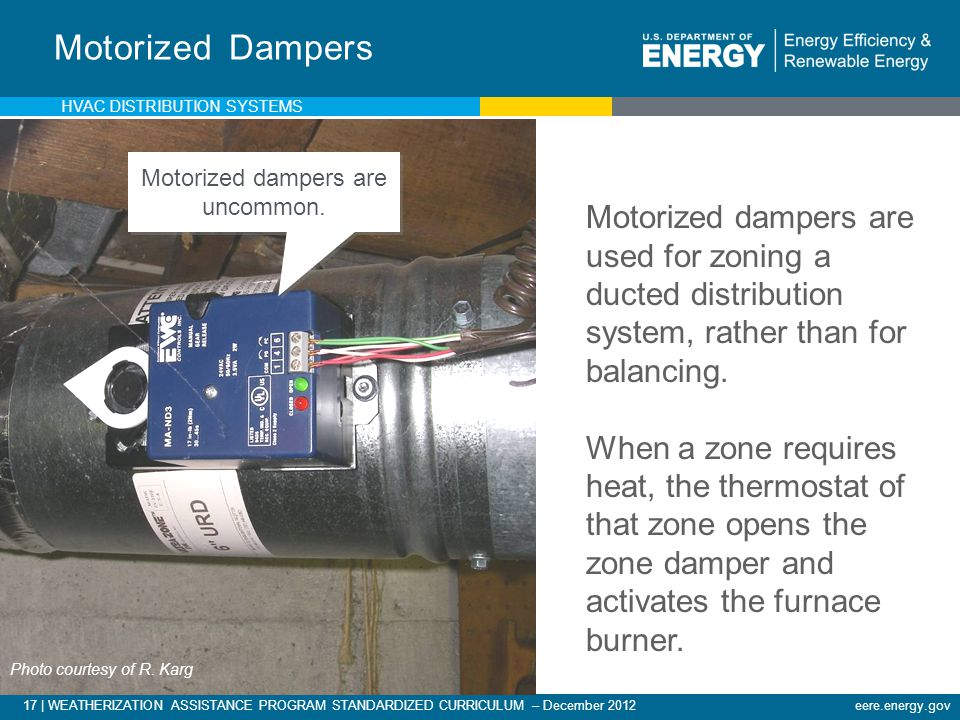 Motorized dampers are uncommon.