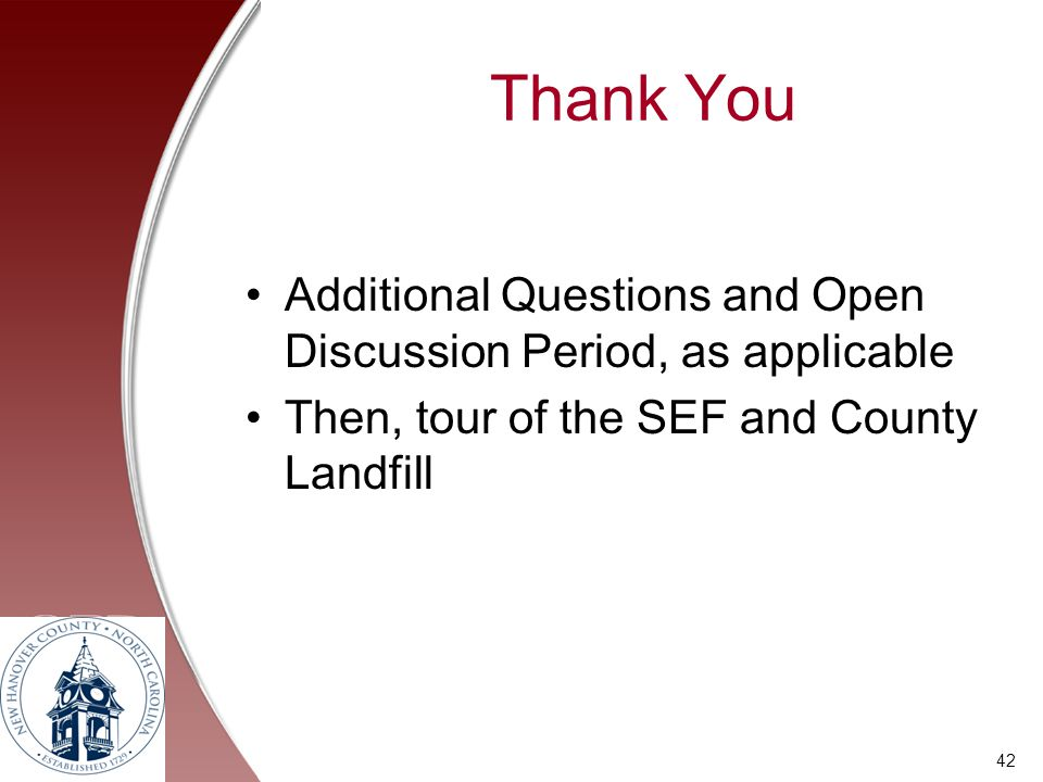 Thank You Additional Questions and Open Discussion Period, as applicable.