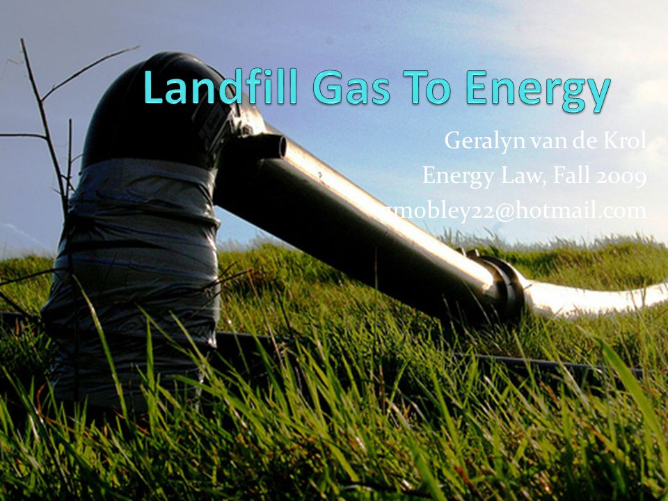 Geralyn van de Krol Energy Law, Fall 2009 gmobley22@hotmail.com