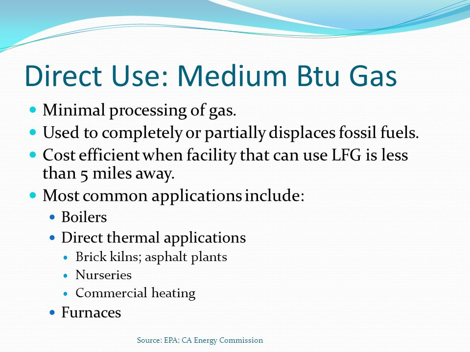 Direct Use: Medium Btu Gas