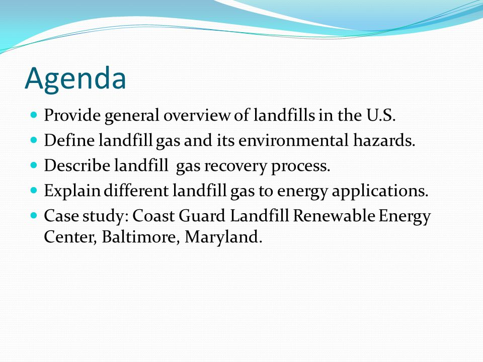 Agenda Provide general overview of landfills in the U.S.