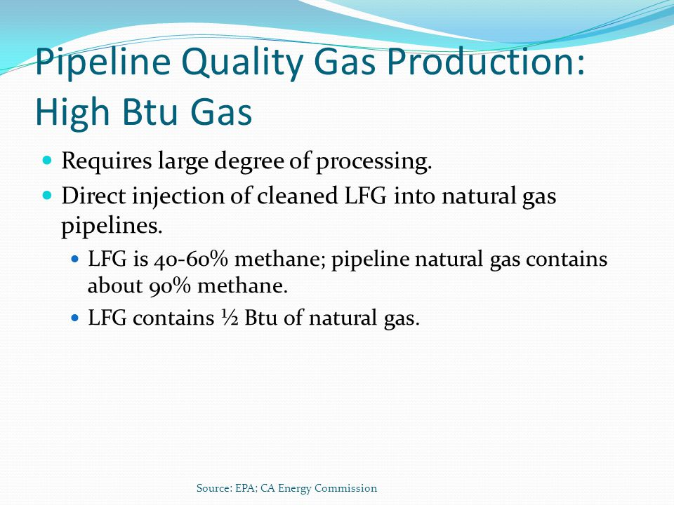 Pipeline Quality Gas Production: High Btu Gas