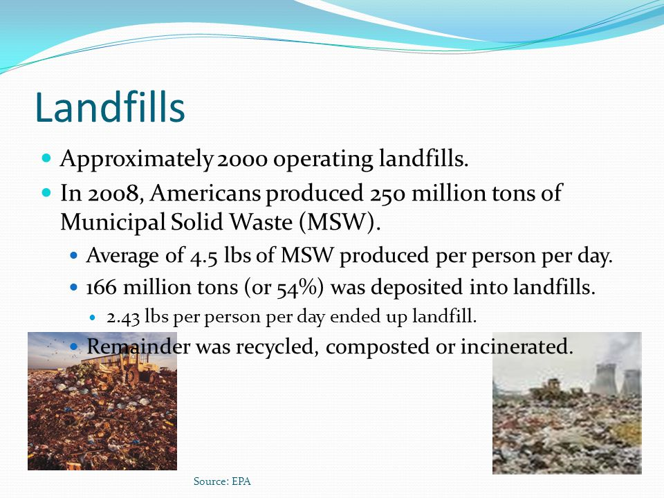 Landfills Approximately 2000 operating landfills.