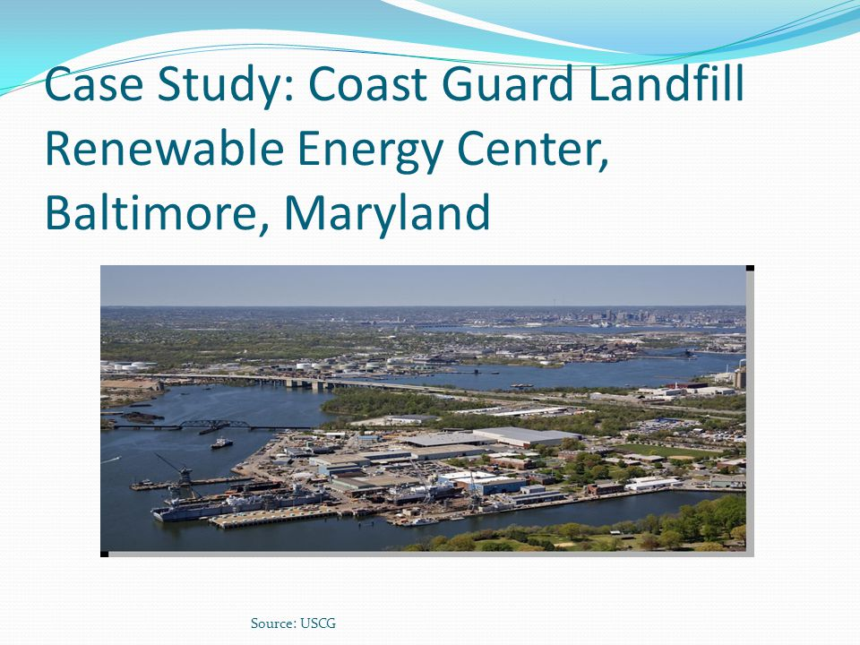 Case Study: Coast Guard Landfill Renewable Energy Center, Baltimore, Maryland