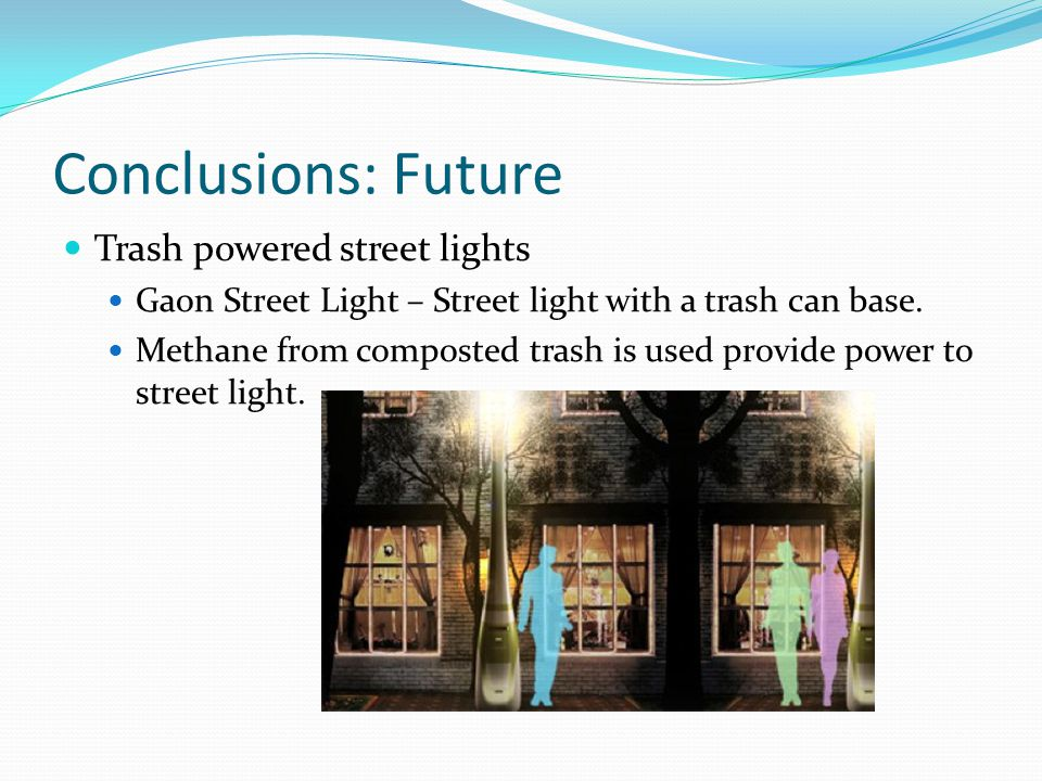 Conclusions: Future Trash powered street lights
