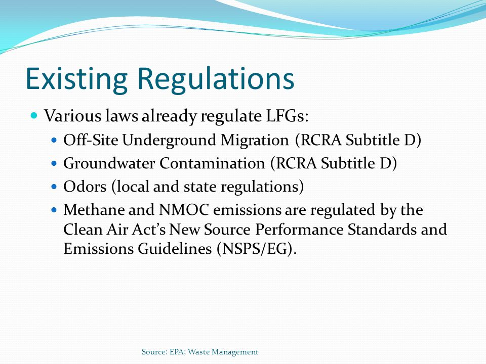 Existing Regulations Various laws already regulate LFGs: