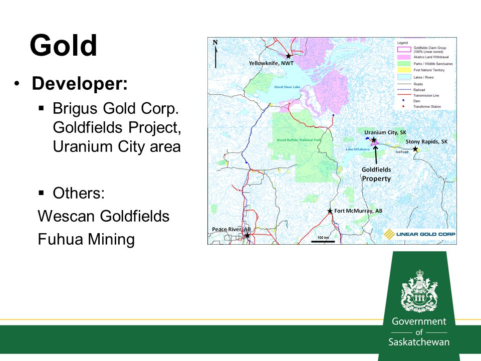 Gold Developer: Brigus Gold Corp. Goldfields Project, Uranium City area. Others: Wescan Goldfields.