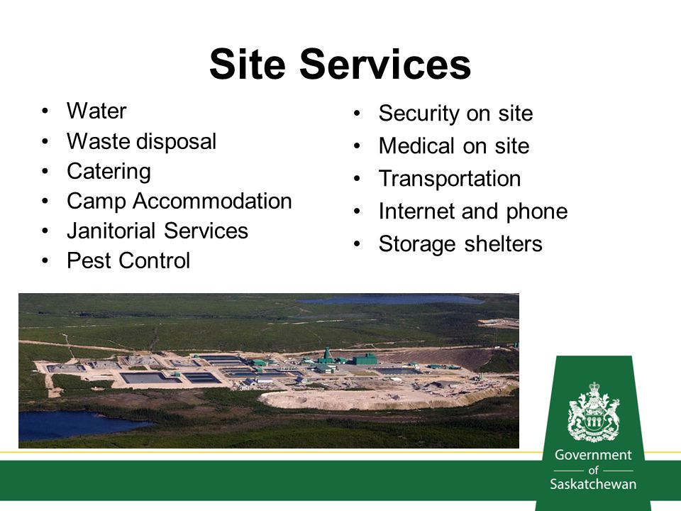 Site Services Water Security on site Waste disposal Medical on site