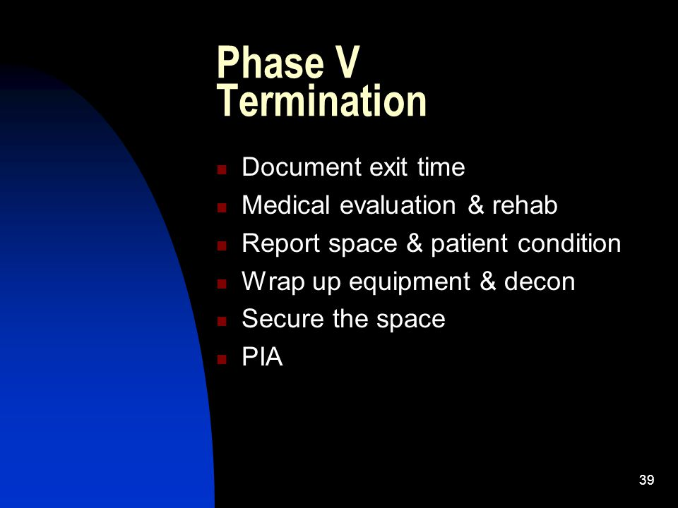 Phase V Termination Document exit time Medical evaluation & rehab
