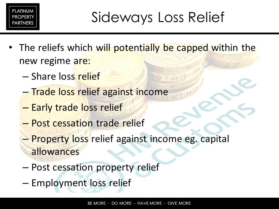 Sideways Loss Relief The reliefs which will potentially be capped within the new regime are: Share loss relief.