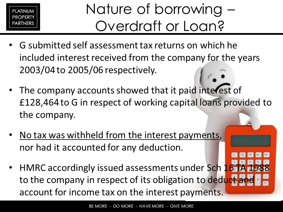 Nature of borrowing – Overdraft or Loan