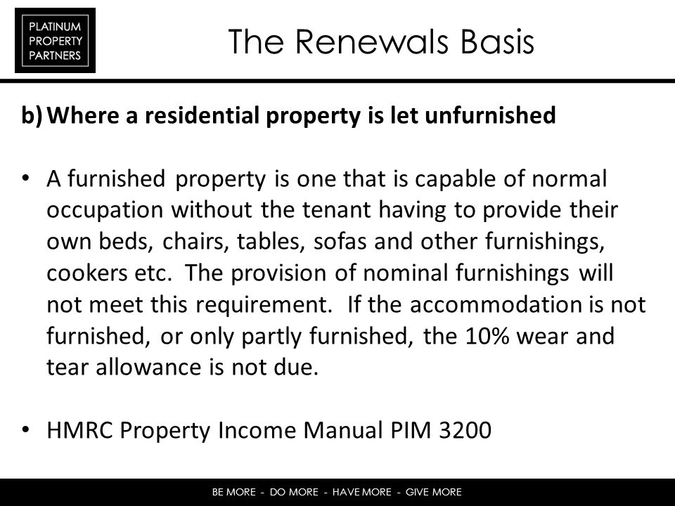 The Renewals Basis b) Where a residential property is let unfurnished