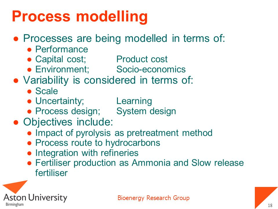 Process modelling Processes are being modelled in terms of: