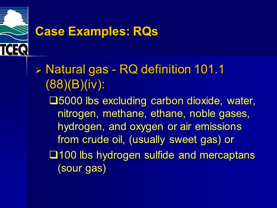 Natural gas - RQ definition 101.1 (88)(B)(iv):
