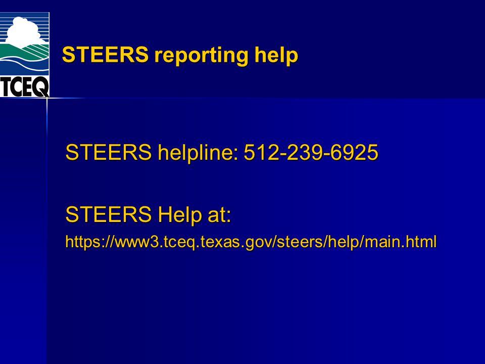 STEERS reporting help STEERS helpline: 512-239-6925 STEERS Help at: