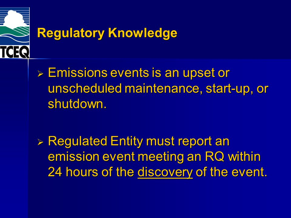 Regulatory Knowledge Emissions events is an upset or unscheduled maintenance, start-up, or shutdown.