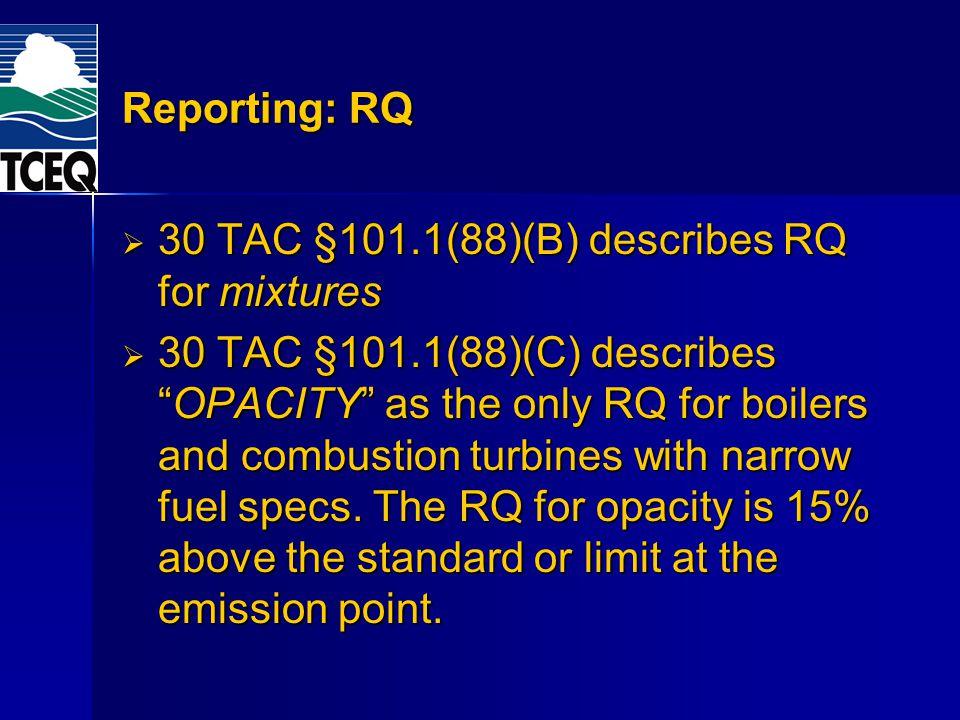 30 TAC §101.1(88)(B) describes RQ for mixtures