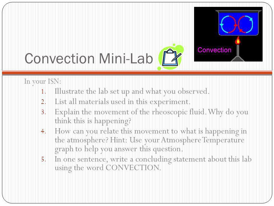 Convection Mini-Lab Illustrate the lab set up and what you observed.