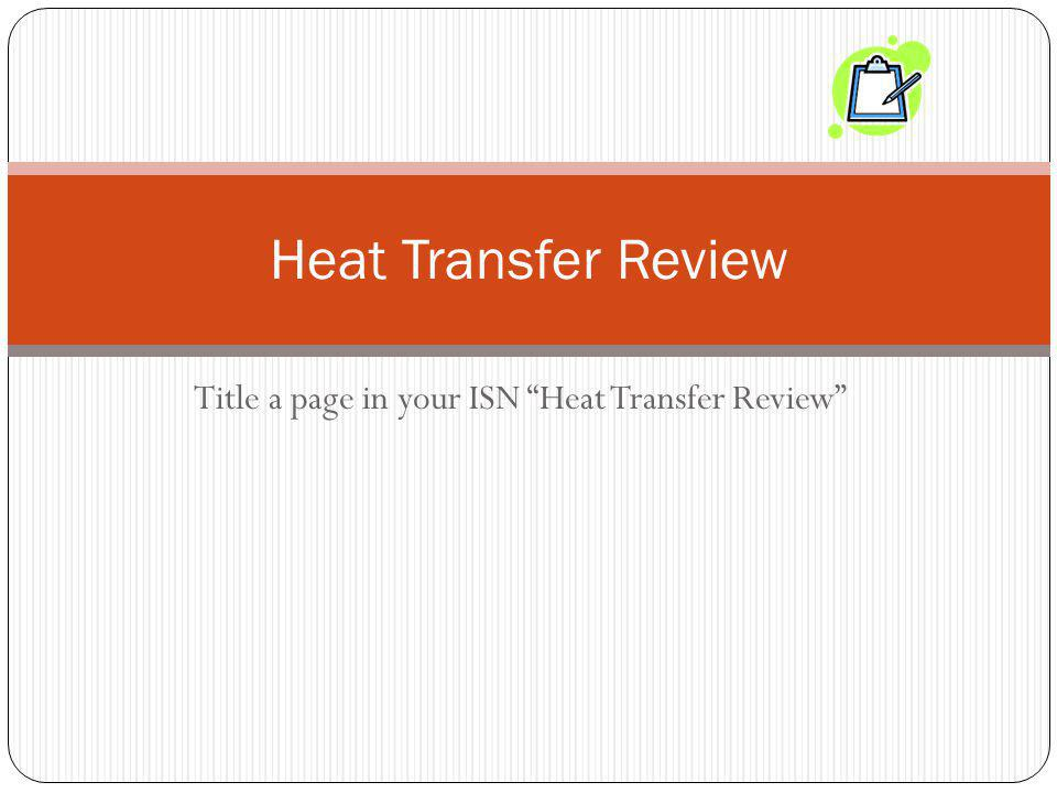 Title a page in your ISN Heat Transfer Review