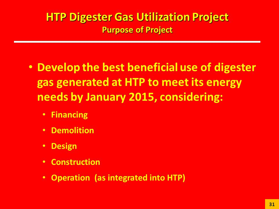HTP Digester Gas Utilization Project Purpose of Project