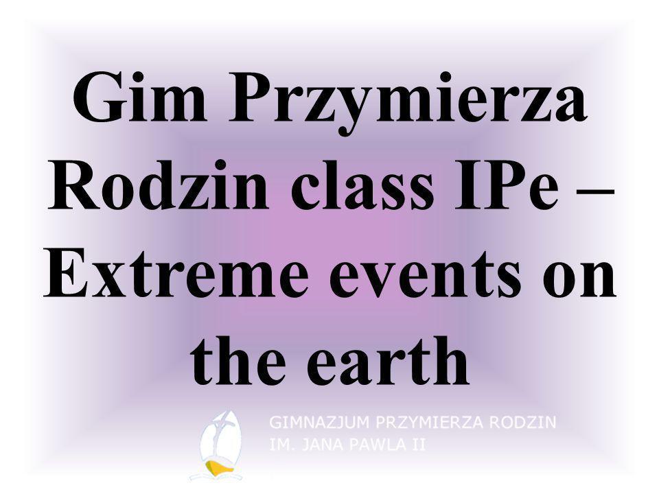 Gim Przymierza Rodzin class IPe –Extreme events on the earth