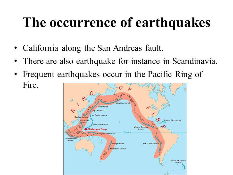 The occurrence of earthquakes