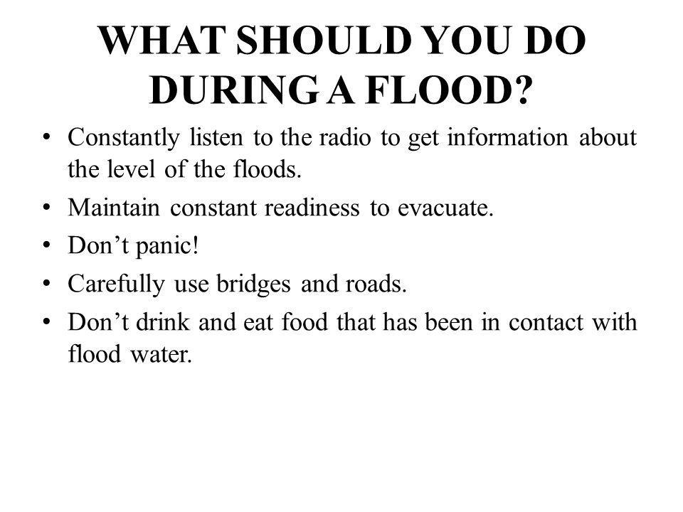 WHAT SHOULD YOU DO DURING A FLOOD