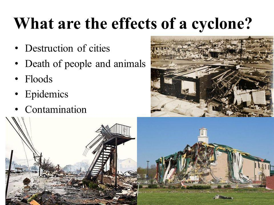 What are the effects of a cyclone
