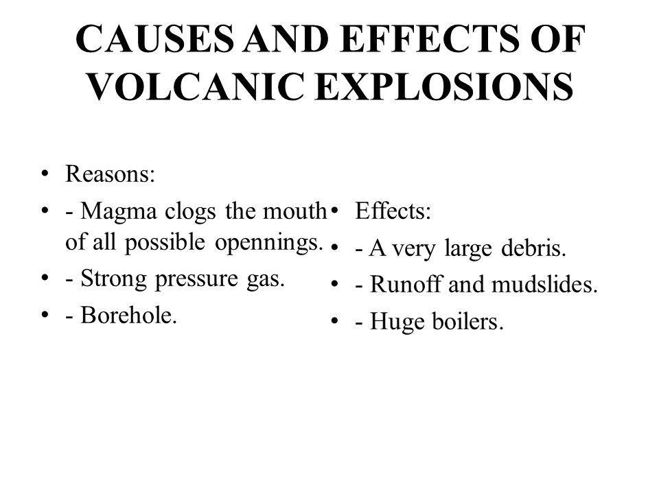 CAUSES AND EFFECTS OF VOLCANIC EXPLOSIONS