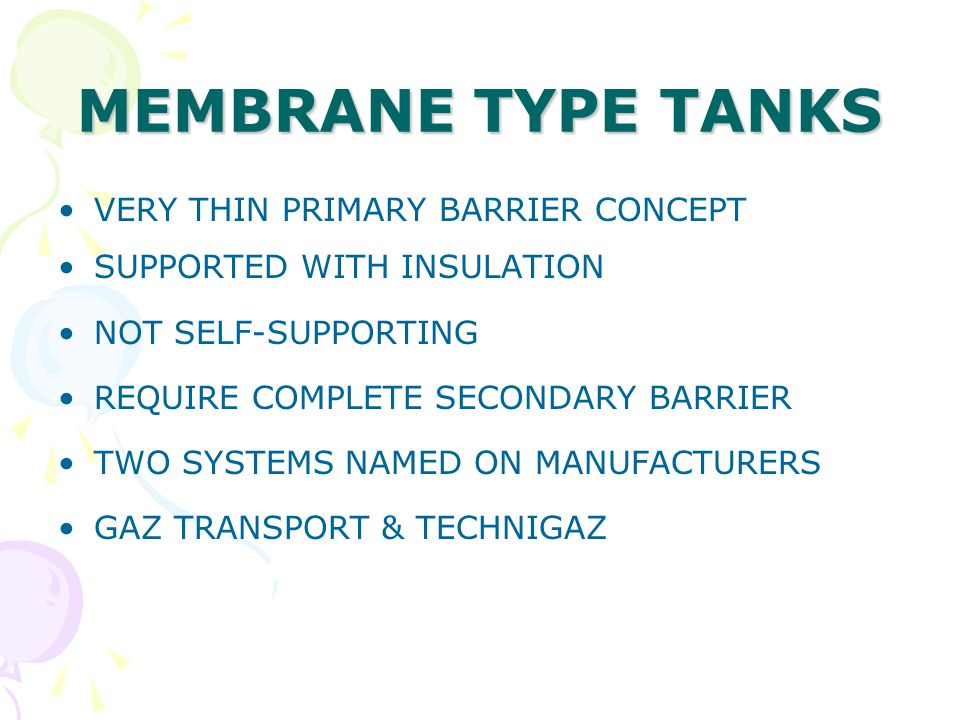 MEMBRANE TYPE TANKS VERY THIN PRIMARY BARRIER CONCEPT