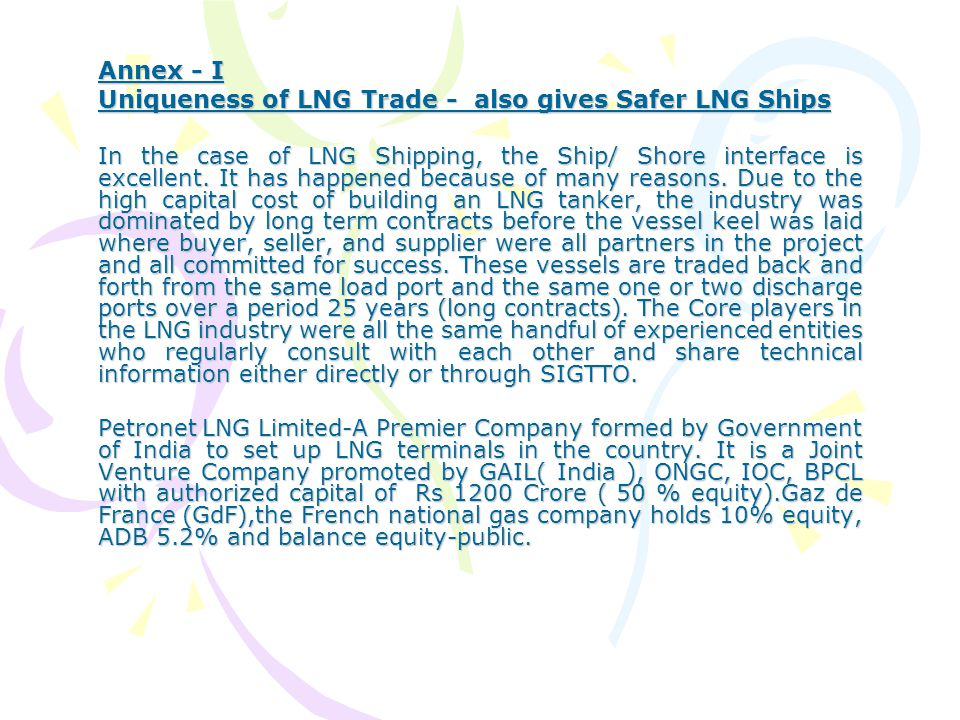 Uniqueness of LNG Trade - also gives Safer LNG Ships