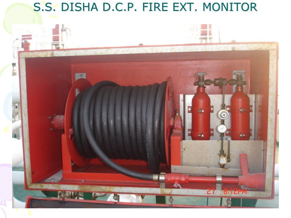 S.S. DISHA D.C.P. FIRE EXT. MONITOR