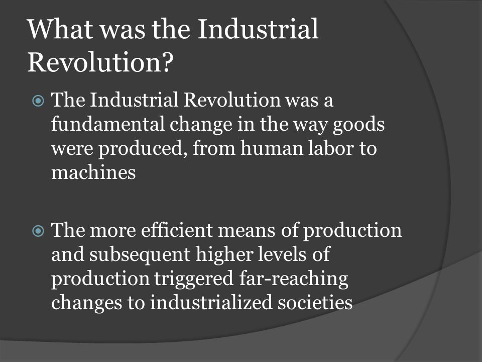 What was the Industrial Revolution