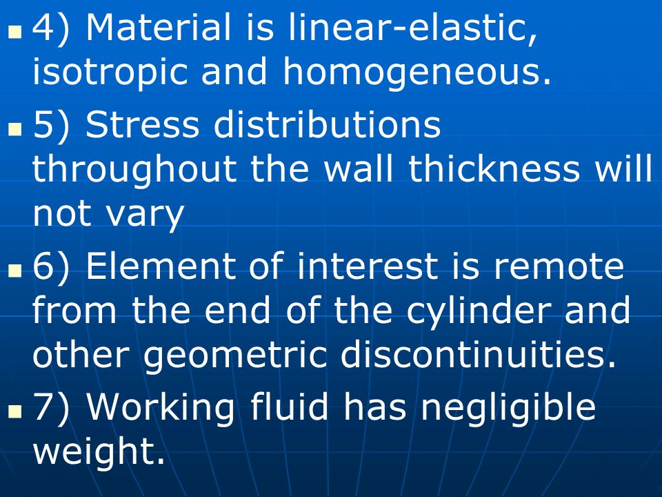 4) Material is linear-elastic, isotropic and homogeneous.