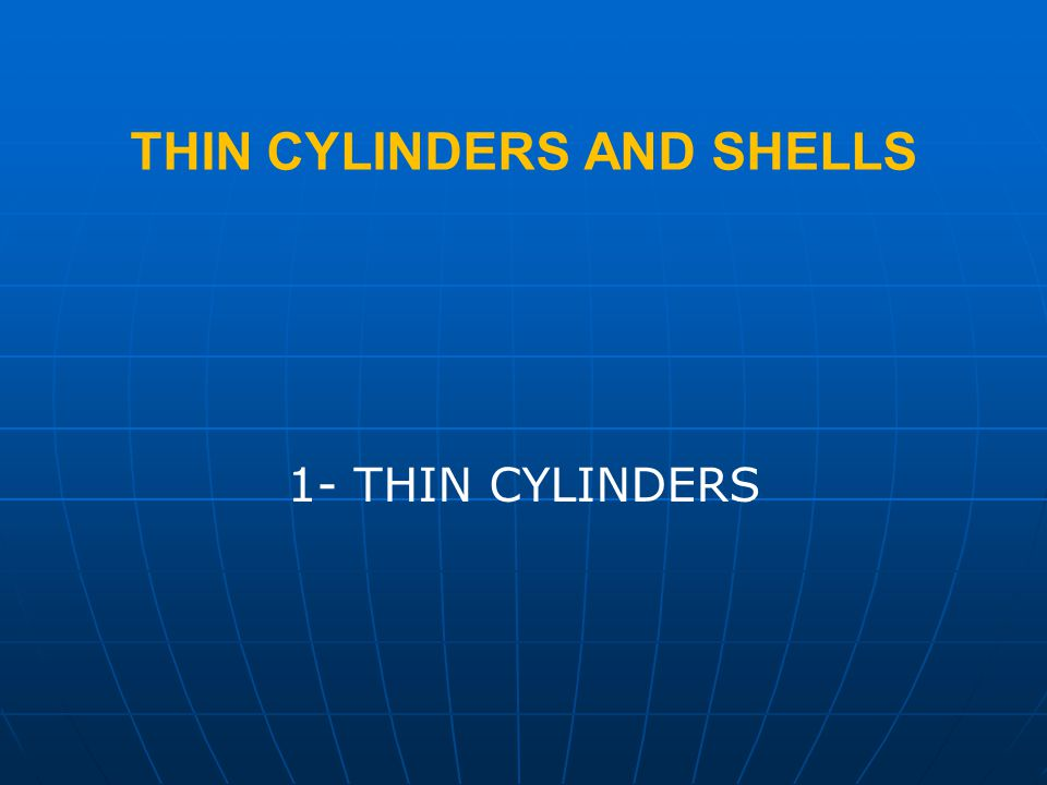 THIN CYLINDERS AND SHELLS