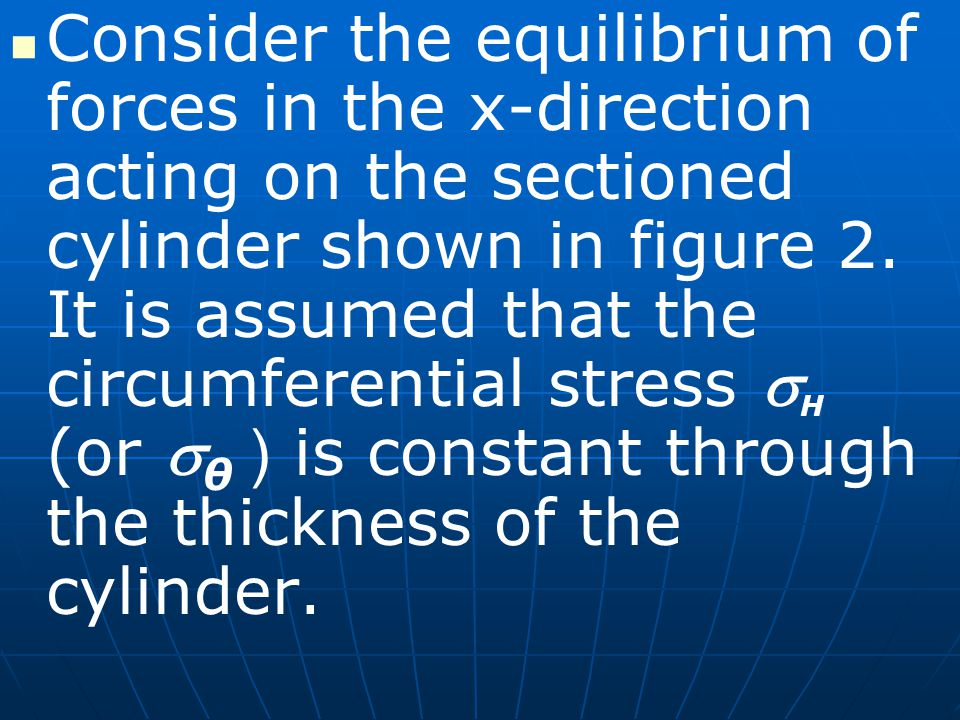 Consider the equilibrium of forces in the x-direction acting on the sectioned cylinder shown in figure 2.