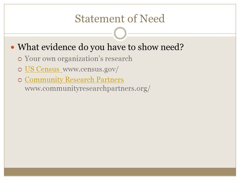 Statement of Need What evidence do you have to show need