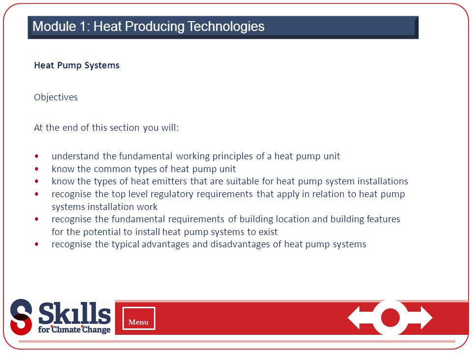  Module 1: Heat Producing Technologies Heat Pump Systems Objectives