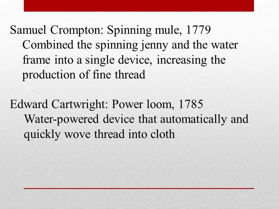 Samuel Crompton: Spinning mule, 1779