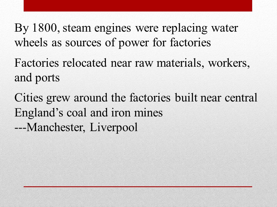 By 1800, steam engines were replacing water wheels as sources of power for factories