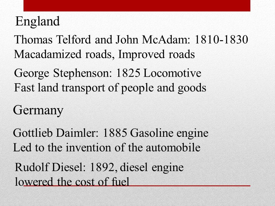 England Germany Thomas Telford and John McAdam: 1810-1830