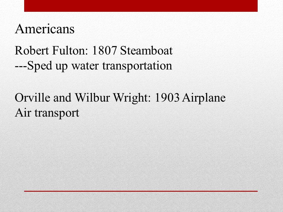 Americans Robert Fulton: 1807 Steamboat