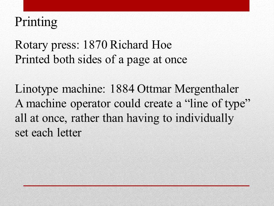 Printing Rotary press: 1870 Richard Hoe