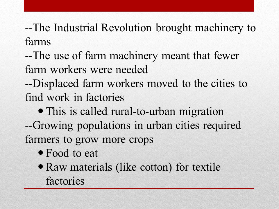 --The Industrial Revolution brought machinery to farms