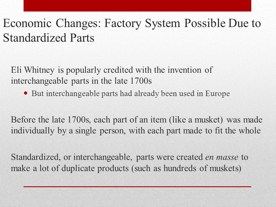 Economic Changes: Factory System Possible Due to Standardized Parts